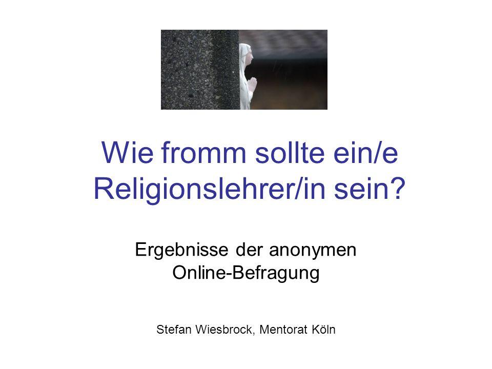 Wie fromm sollte ein/e Religionslehrer/in sein