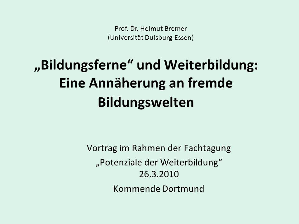 """Prof. Dr. Helmut Bremer (Universität Duisburg-Essen) """"Bildungsferne und Weiterbildung: Eine Annäherung an fremde Bildungswelten."""
