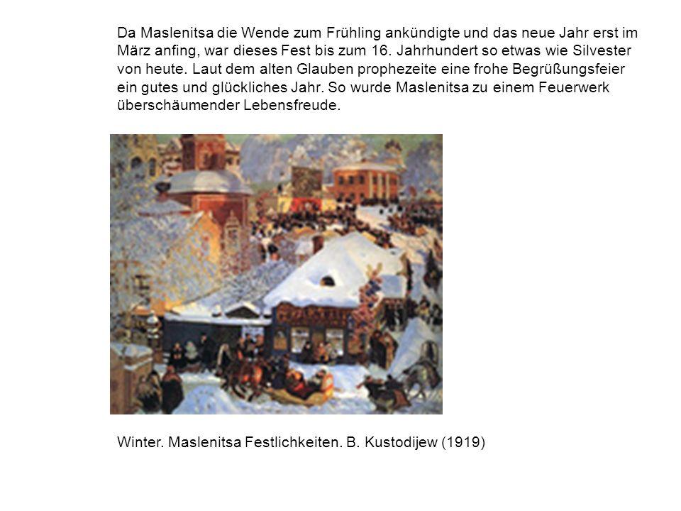 Da Maslenitsa die Wende zum Frühling ankündigte und das neue Jahr erst im März anfing, war dieses Fest bis zum 16. Jahrhundert so etwas wie Silvester von heute. Laut dem alten Glauben prophezeite eine frohe Begrüßungsfeier ein gutes und glückliches Jahr. So wurde Maslenitsa zu einem Feuerwerk überschäumender Lebensfreude.
