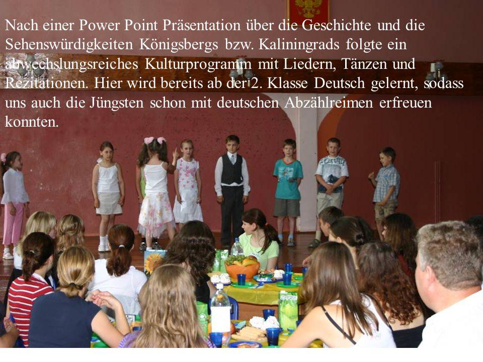 Nach einer Power Point Präsentation über die Geschichte und die Sehenswürdigkeiten Königsbergs bzw.