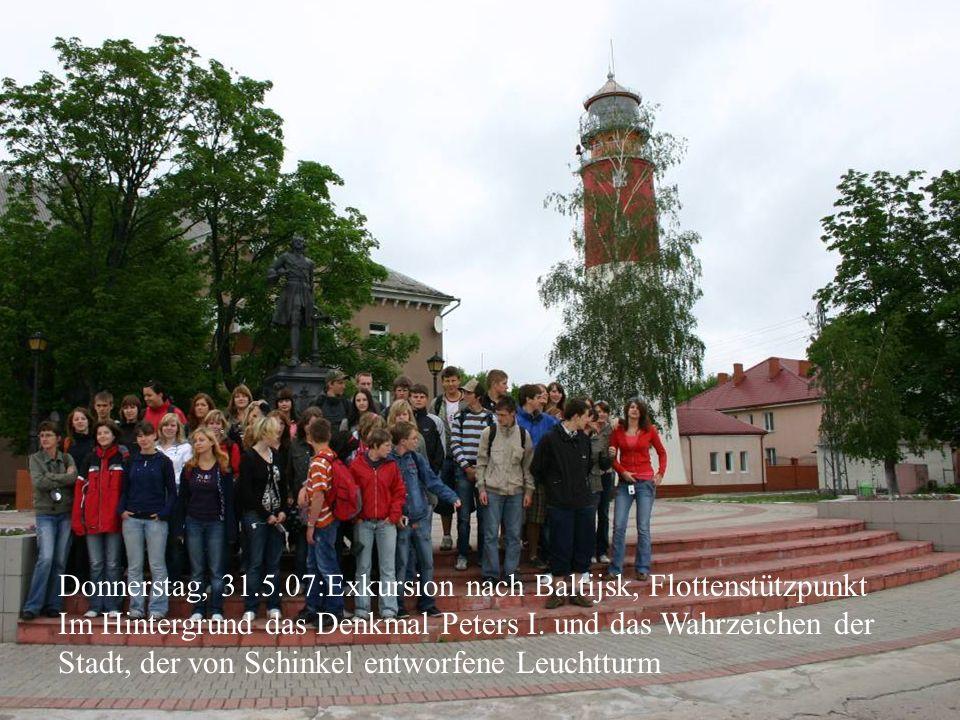 Donnerstag, 31.5.07:Exkursion nach Baltijsk, Flottenstützpunkt