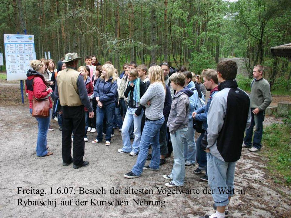 Freitag, 1.6.07: Besuch der ältesten Vogelwarte der Welt in Rybatschij auf der Kurischen Nehrung
