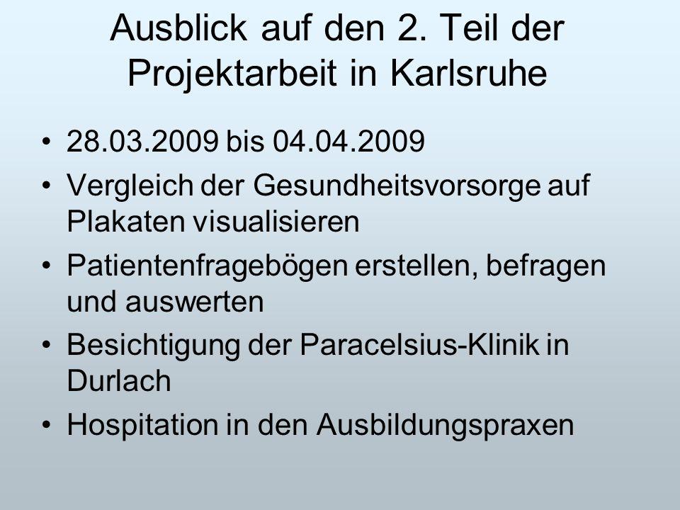 Ausblick auf den 2. Teil der Projektarbeit in Karlsruhe