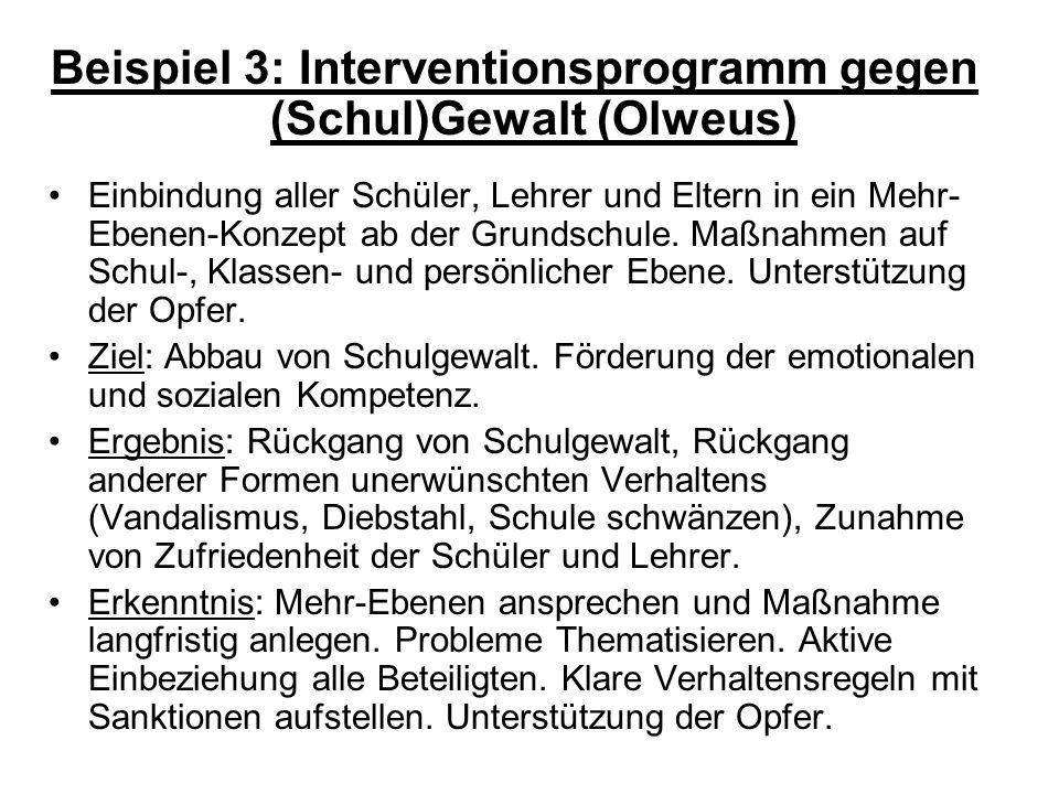 Beispiel 3: Interventionsprogramm gegen (Schul)Gewalt (Olweus)