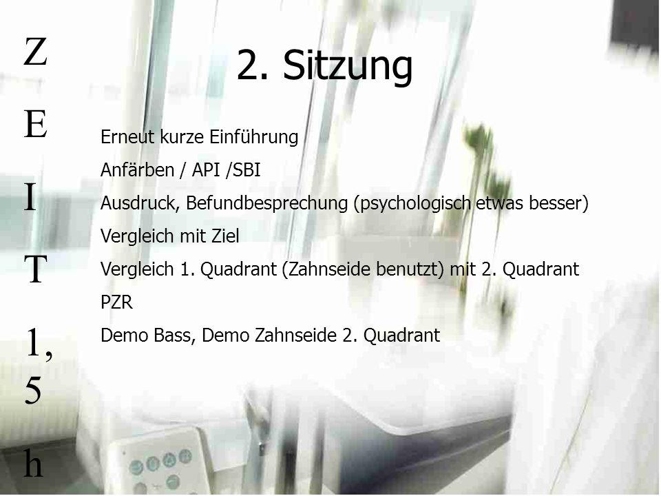 Z 2. Sitzung E I T 1,5 h Erneut kurze Einführung Anfärben / API /SBI