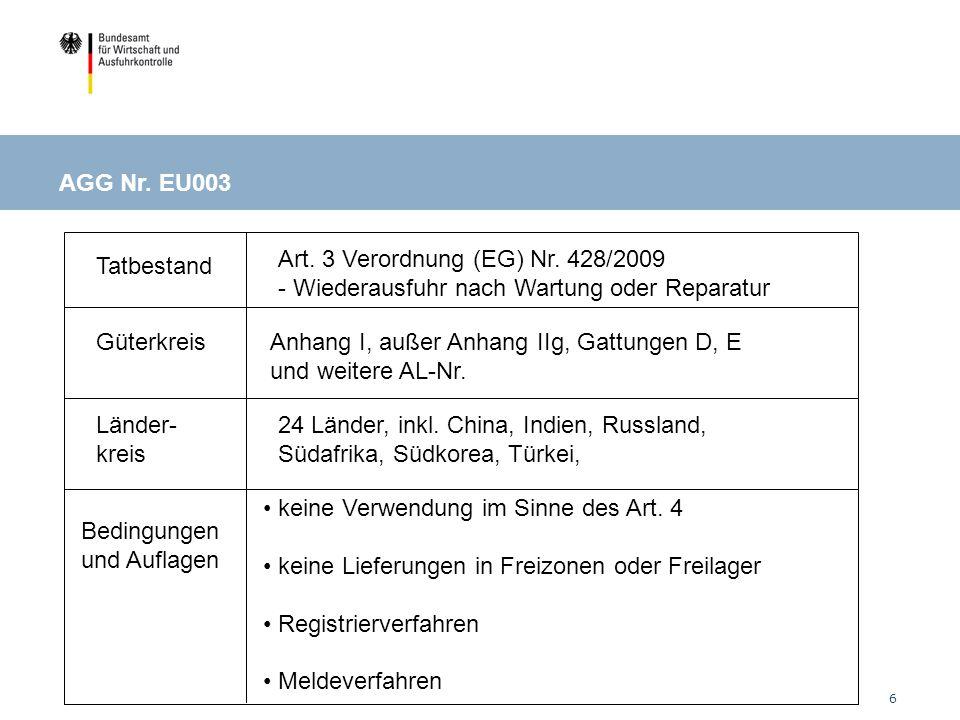 AGG Nr. EU003 Art. 3 Verordnung (EG) Nr. 428/2009. - Wiederausfuhr nach Wartung oder Reparatur. Tatbestand.
