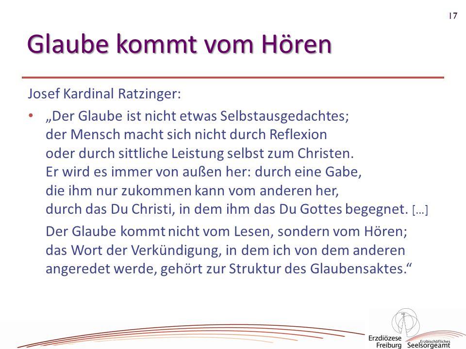 Glaube kommt vom Hören Josef Kardinal Ratzinger: