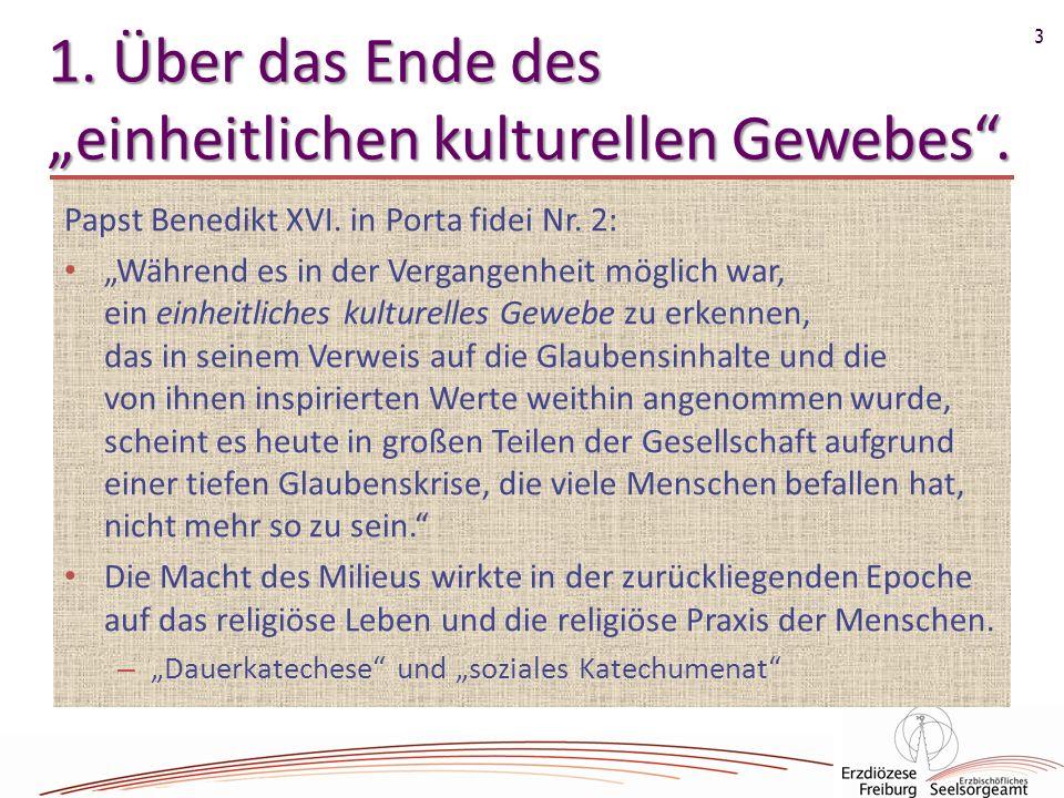 """1. Über das Ende des """"einheitlichen kulturellen Gewebes ."""