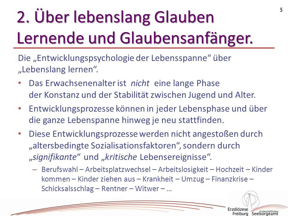 2. Über lebenslang Glauben Lernende und Glaubensanfänger.