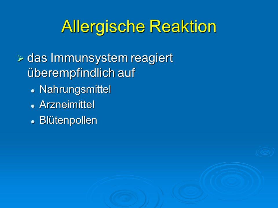 Allergische Reaktion das Immunsystem reagiert überempfindlich auf