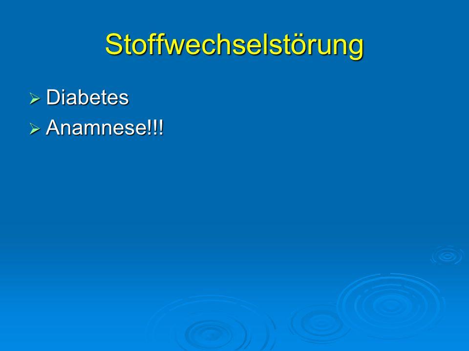 Stoffwechselstörung Diabetes Anamnese!!!