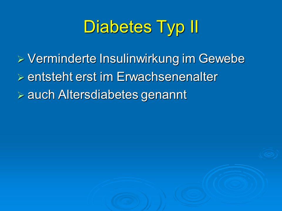 Diabetes Typ II Verminderte Insulinwirkung im Gewebe