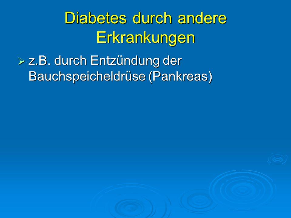 Diabetes durch andere Erkrankungen