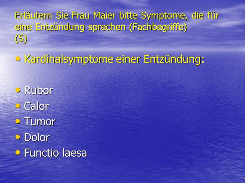 Kardinalsymptome einer Entzündung: Rubor Calor Tumor Dolor