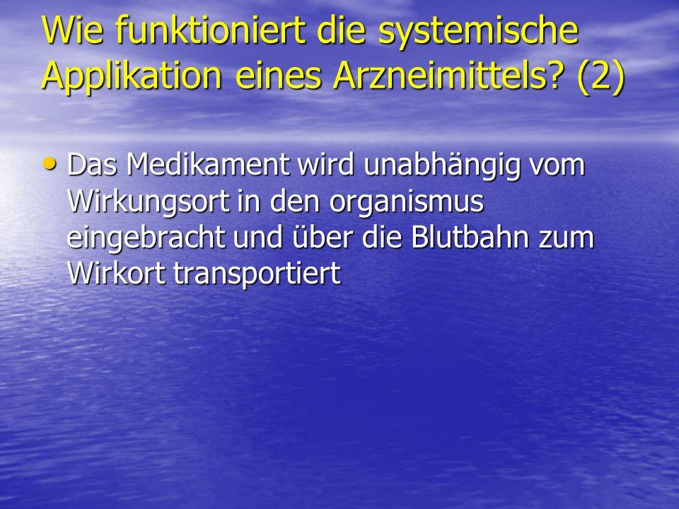 Wie funktioniert die systemische Applikation eines Arzneimittels (2)