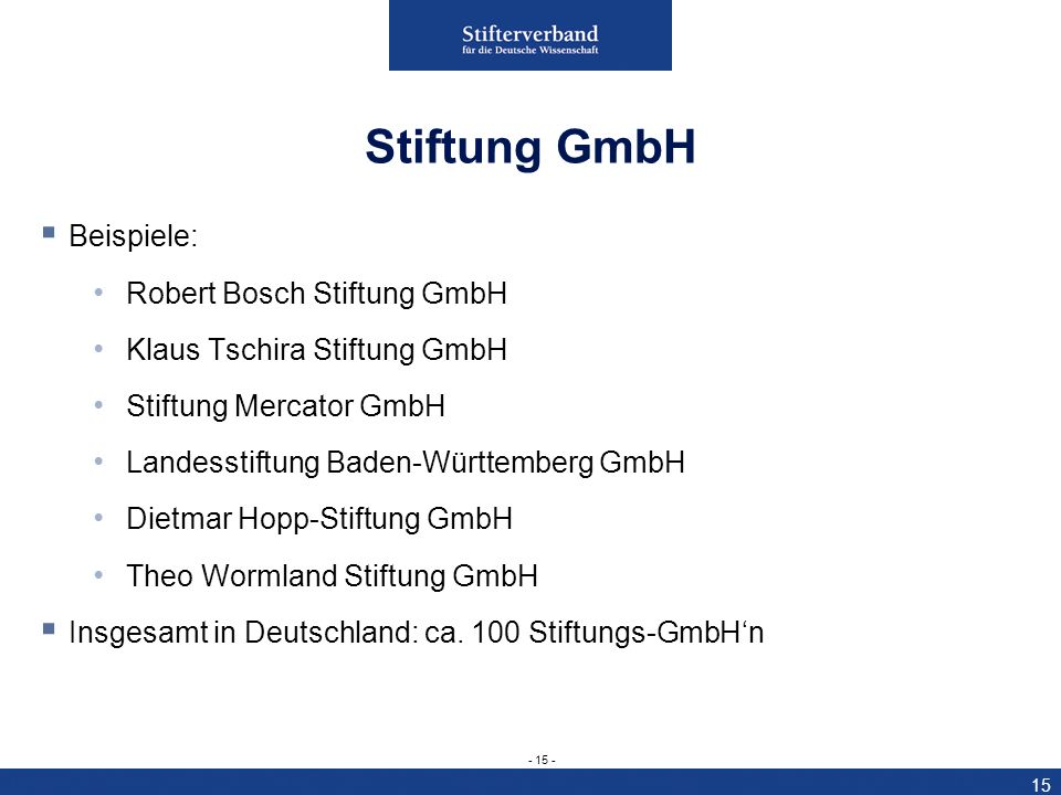 Stiftung GmbH Beispiele: Robert Bosch Stiftung GmbH