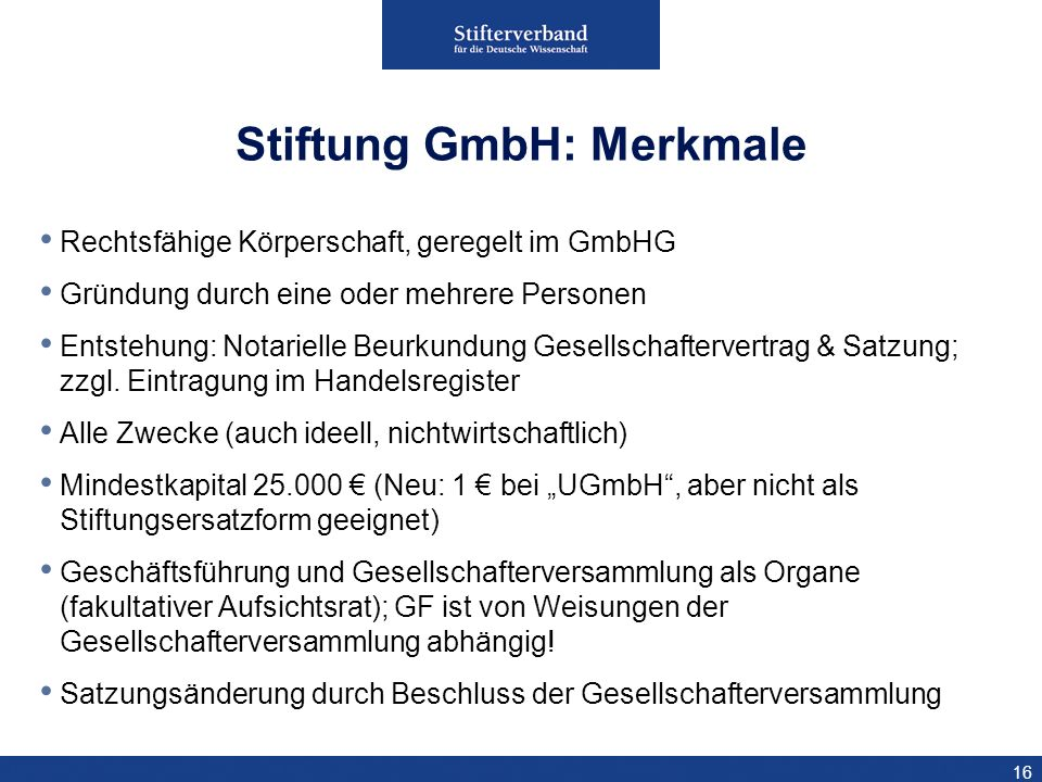 Stiftung GmbH: Merkmale