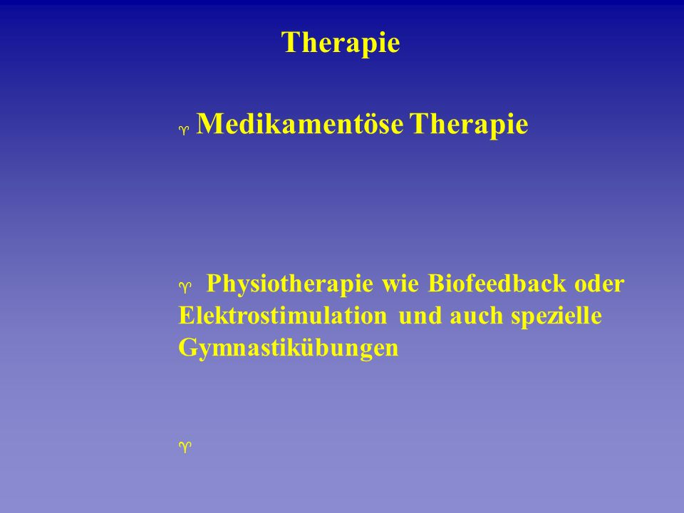 Therapie Medikamentöse Therapie.