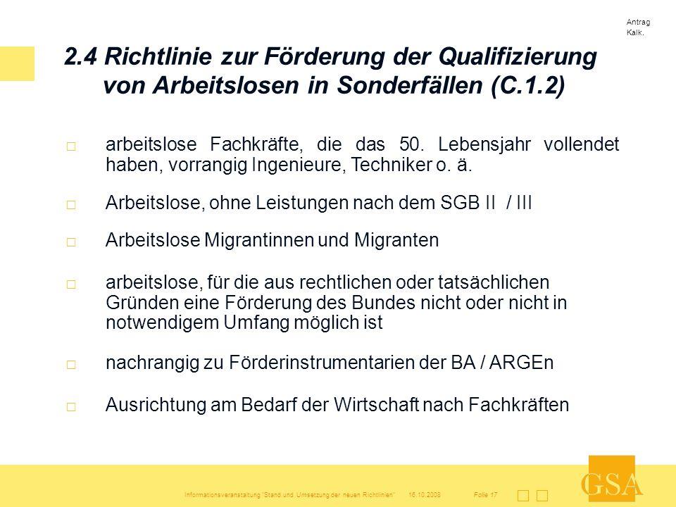 Antrag Kalk. 2.4 Richtlinie zur Förderung der Qualifizierung von Arbeitslosen in Sonderfällen (C.1.2)