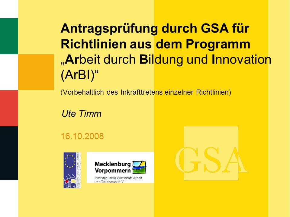 """Antragsprüfung durch GSA für Richtlinien aus dem Programm """"Arbeit durch Bildung und Innovation (ArBI) (Vorbehaltlich des Inkrafttretens einzelner Richtlinien)"""