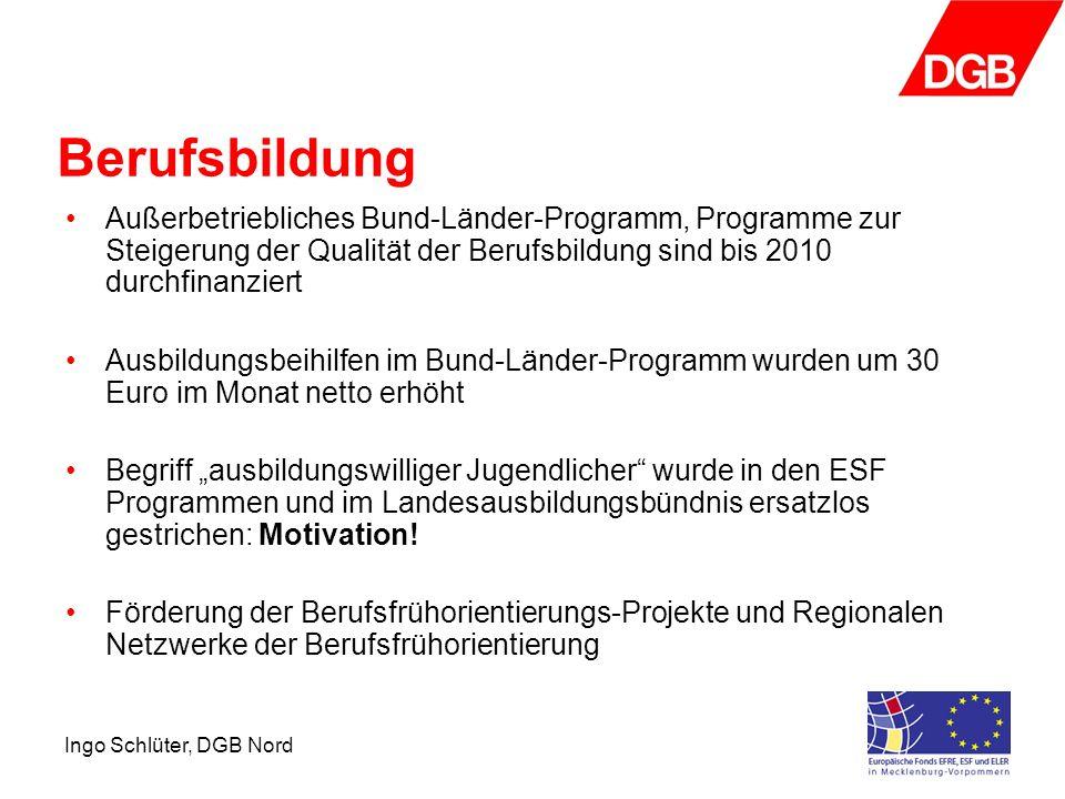 Berufsbildung Außerbetriebliches Bund-Länder-Programm, Programme zur Steigerung der Qualität der Berufsbildung sind bis 2010 durchfinanziert.