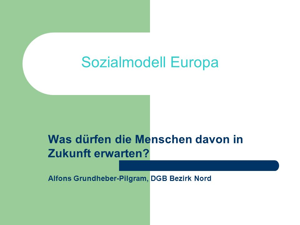 Sozialmodell Europa Was dürfen die Menschen davon in Zukunft erwarten