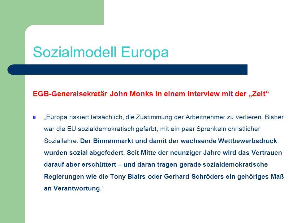 """Sozialmodell EuropaEGB-Generalsekretär John Monks in einem Interview mit der """"Zeit"""
