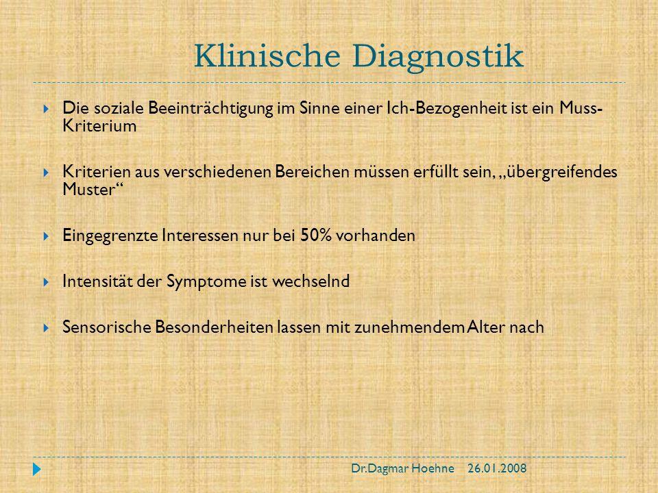 Klinische Diagnostik Die soziale Beeinträchtigung im Sinne einer Ich-Bezogenheit ist ein Muss- Kriterium.