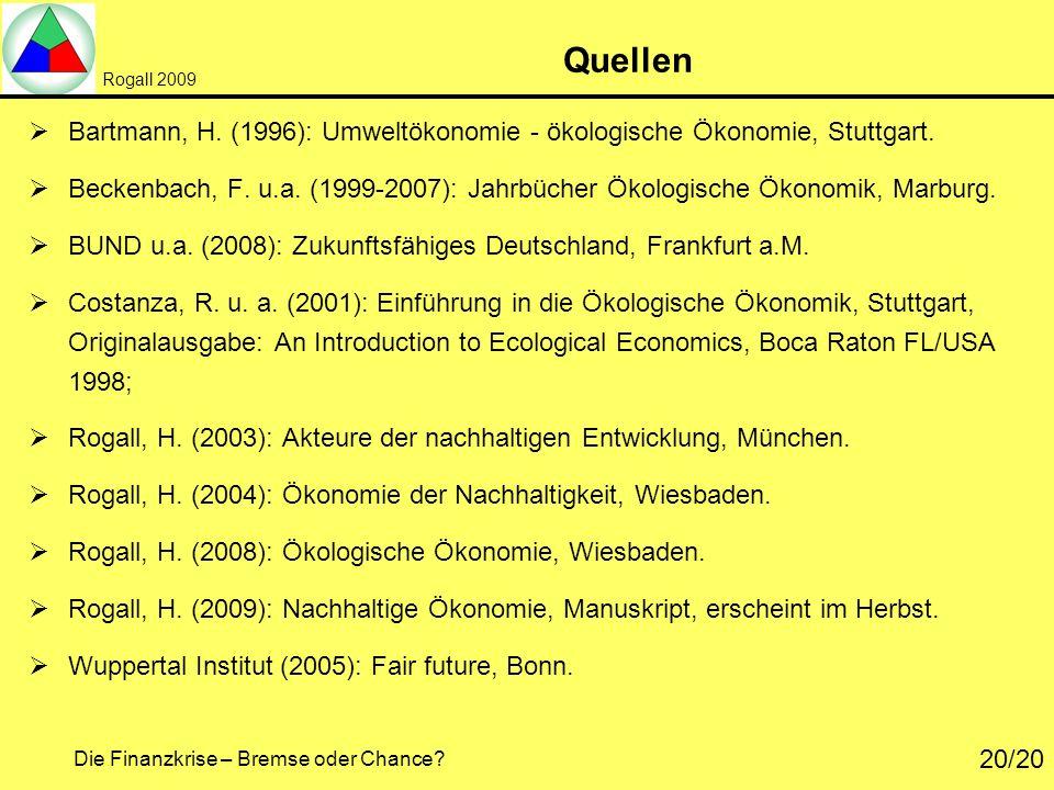 Quellen Bartmann, H. (1996): Umweltökonomie - ökologische Ökonomie, Stuttgart.