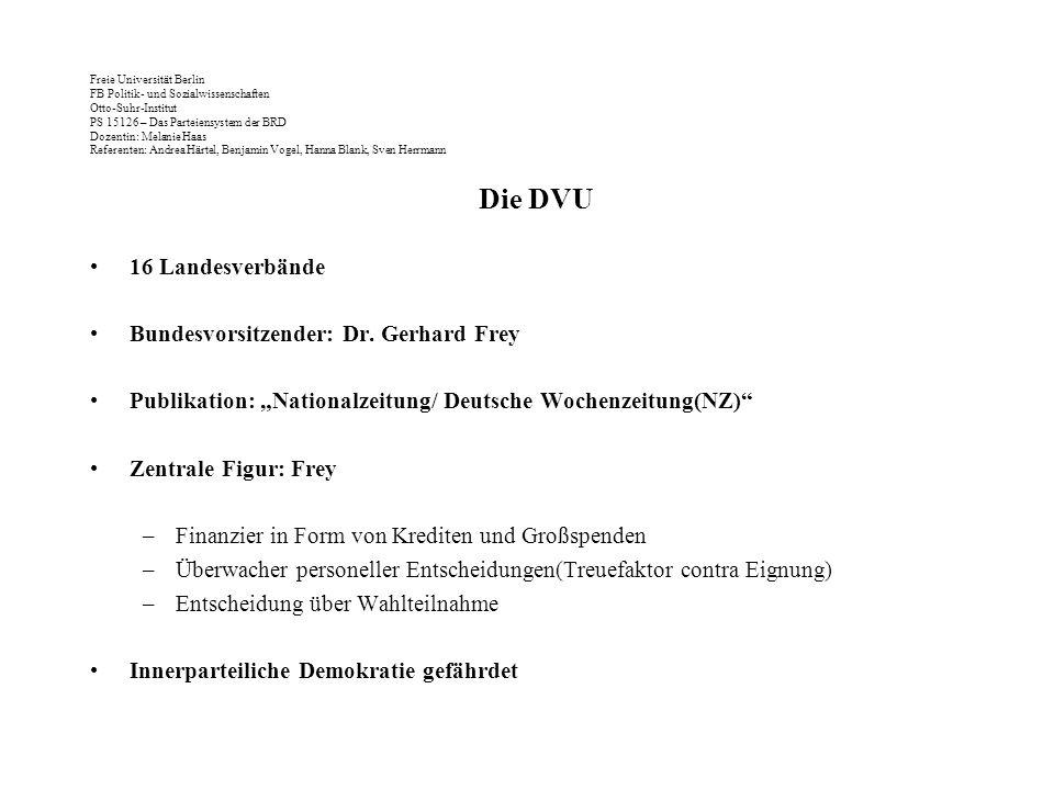 Die DVU 16 Landesverbände Bundesvorsitzender: Dr. Gerhard Frey