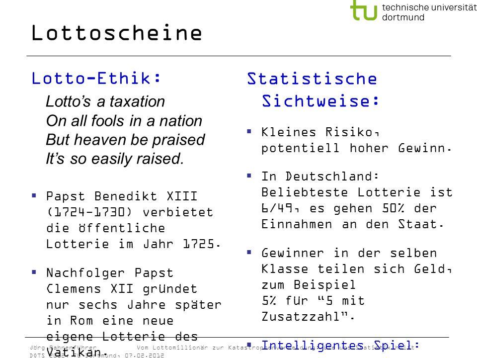 Lottoscheine Lotto-Ethik: Statistische Sichtweise: