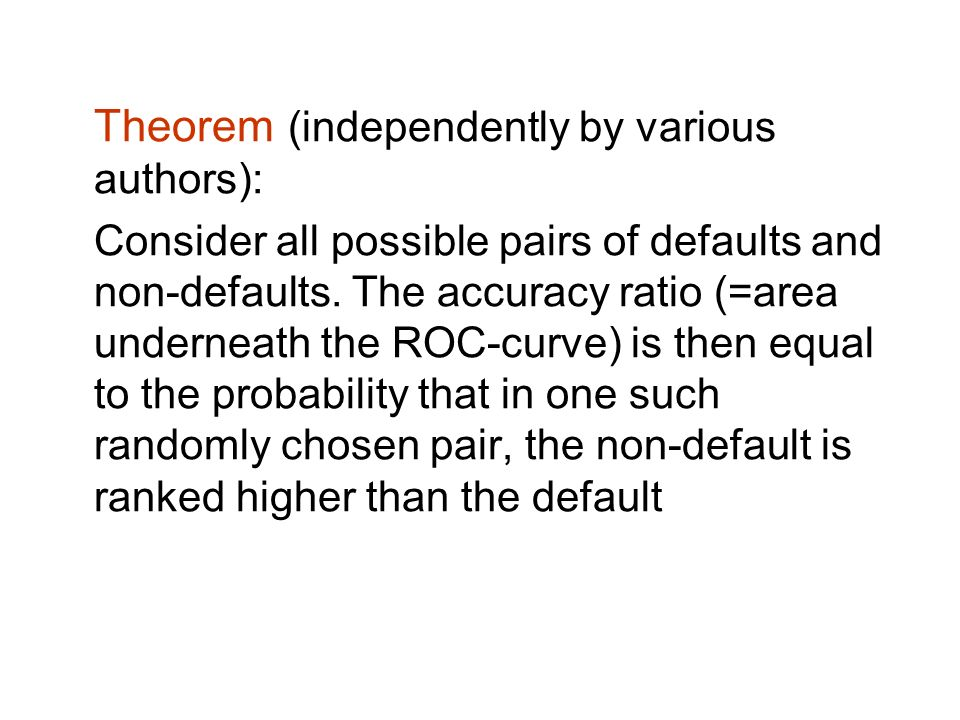 Theorem (independently by various authors):