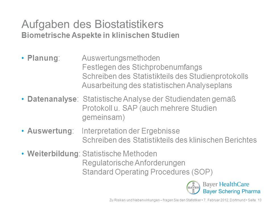 Aufgaben des Biostatistikers Biometrische Aspekte in klinischen Studien
