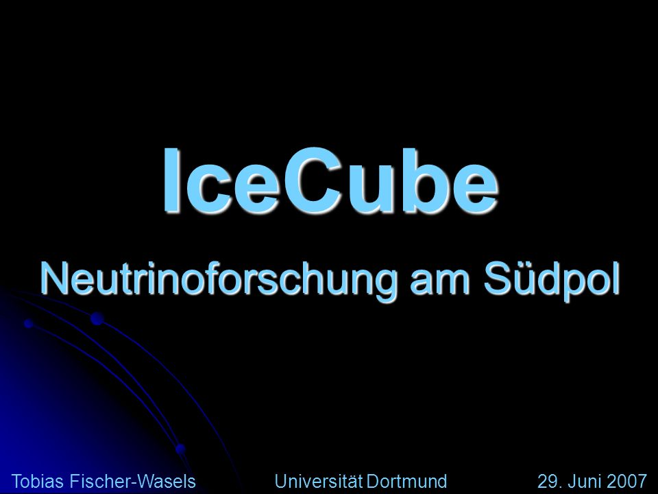 Neutrinoforschung am Südpol