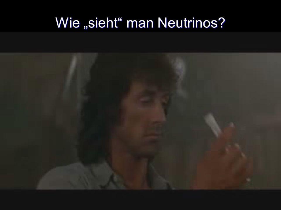 "Wie ""sieht man Neutrinos"