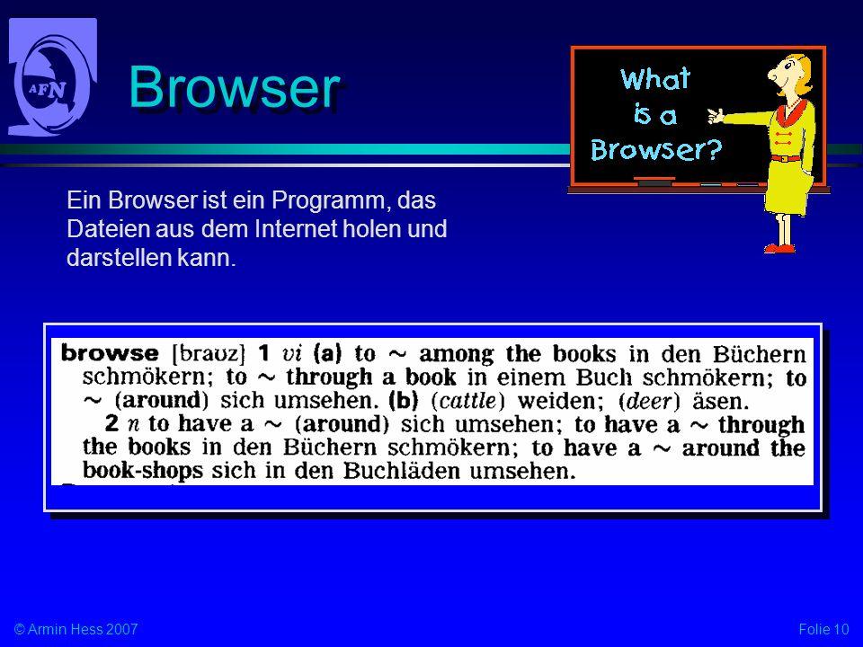 Browser Ein Browser ist ein Programm, das Dateien aus dem Internet holen und darstellen kann.