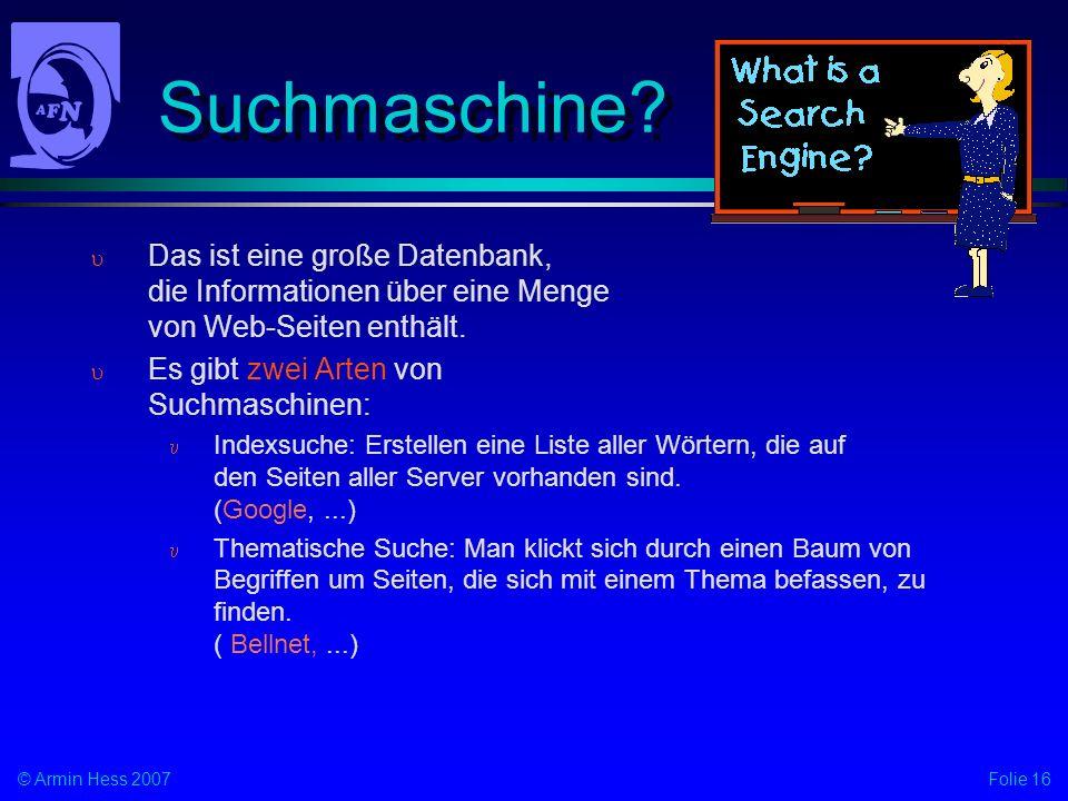 Suchmaschine Das ist eine große Datenbank, die Informationen über eine Menge von Web-Seiten enthält.