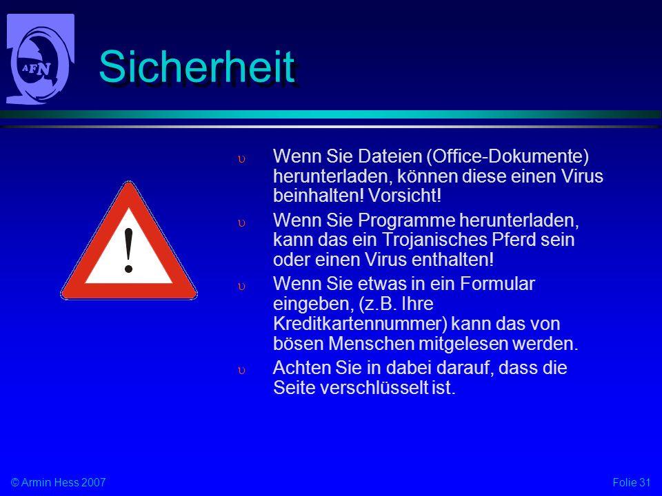Sicherheit Wenn Sie Dateien (Office-Dokumente) herunterladen, können diese einen Virus beinhalten! Vorsicht!