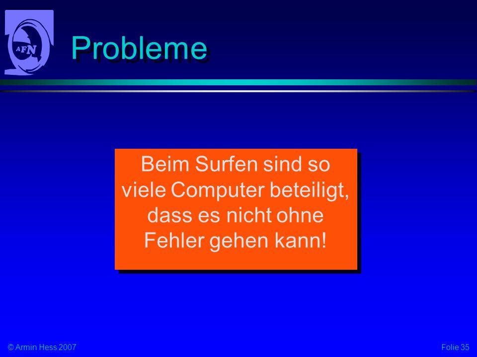 Probleme Beim Surfen sind so viele Computer beteiligt, dass es nicht ohne Fehler gehen kann!
