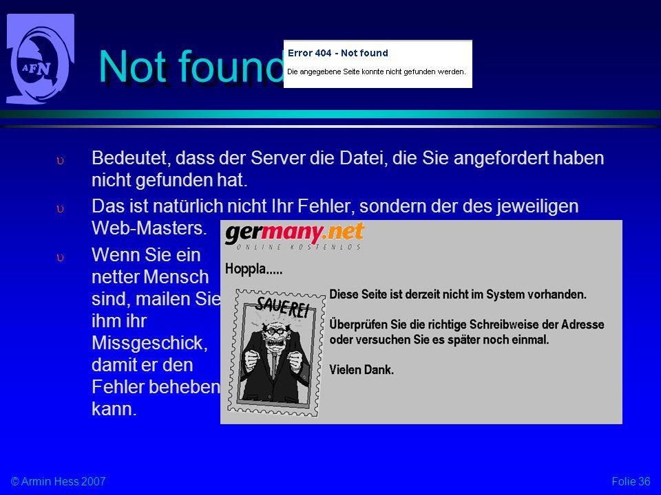 Not found Bedeutet, dass der Server die Datei, die Sie angefordert haben nicht gefunden hat.