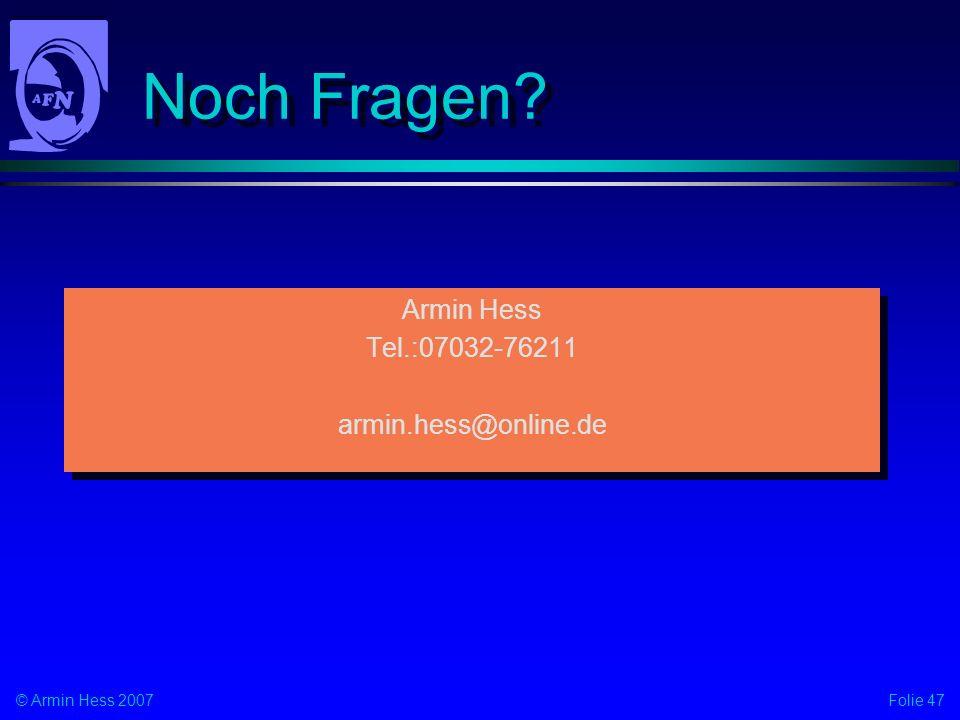 Noch Fragen Armin Hess Tel.:07032-76211 armin.hess@online.de