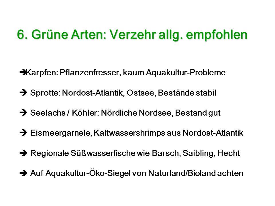6. Grüne Arten: Verzehr allg. empfohlen