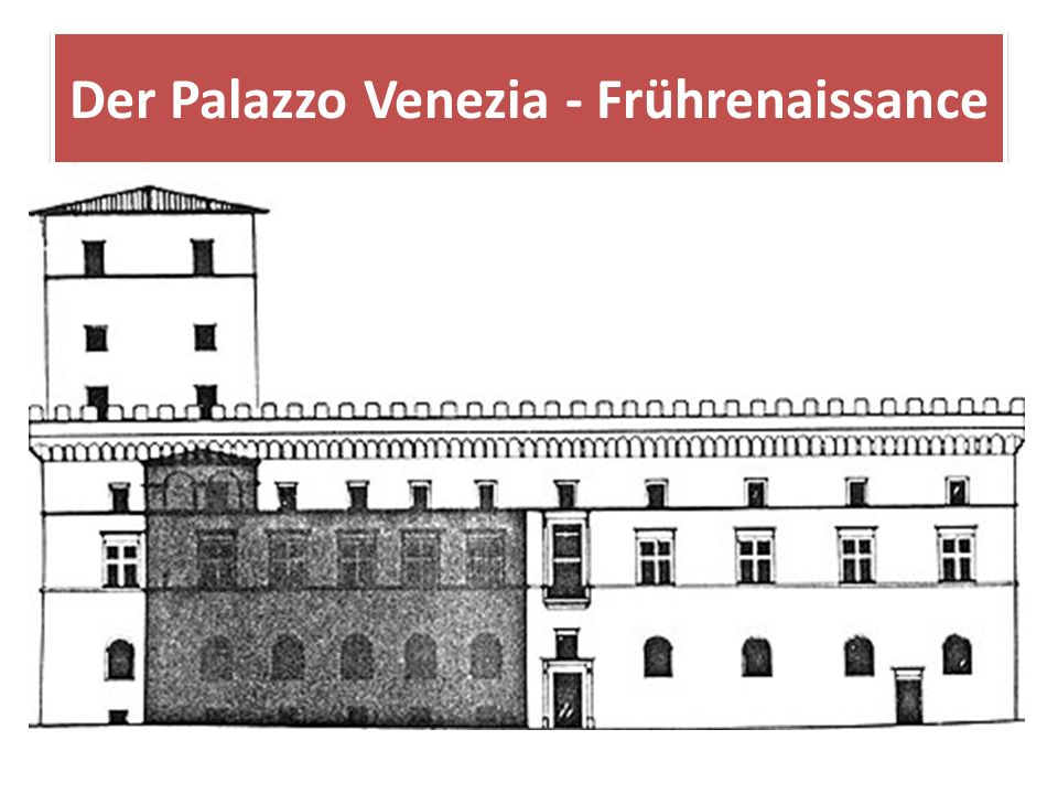 Der Palazzo Venezia - Frührenaissance