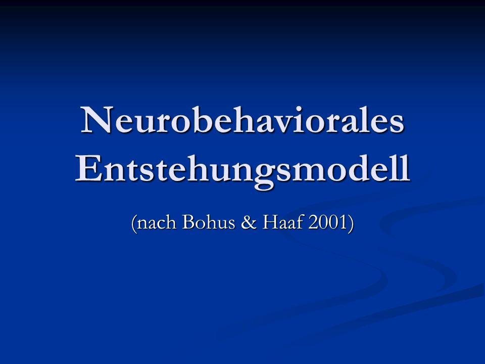 Neurobehaviorales Entstehungsmodell