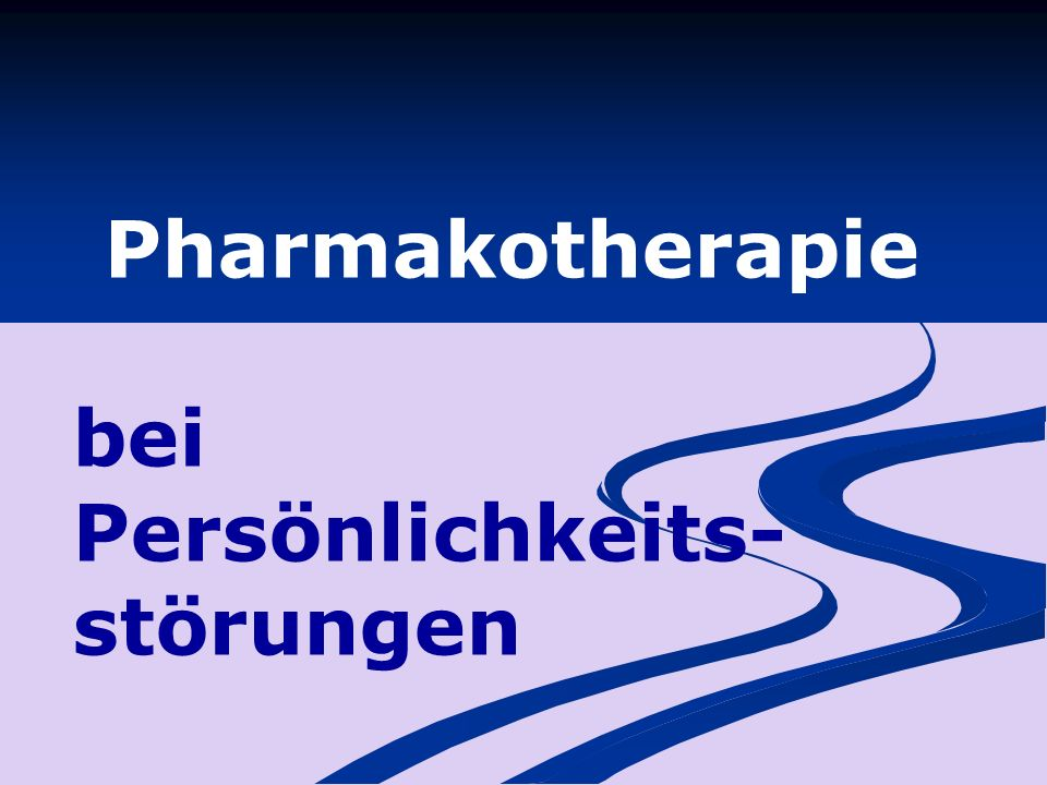 Pharmakotherapie bei Persönlichkeits-störungen