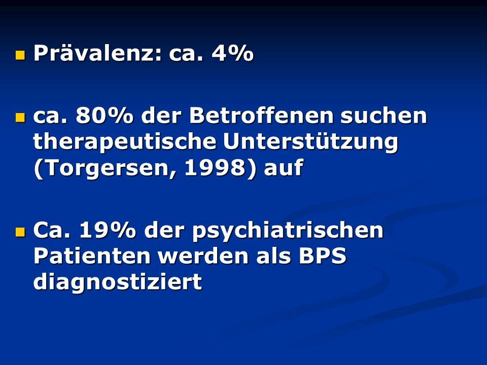 Prävalenz: ca. 4% ca. 80% der Betroffenen suchen therapeutische Unterstützung (Torgersen, 1998) auf.