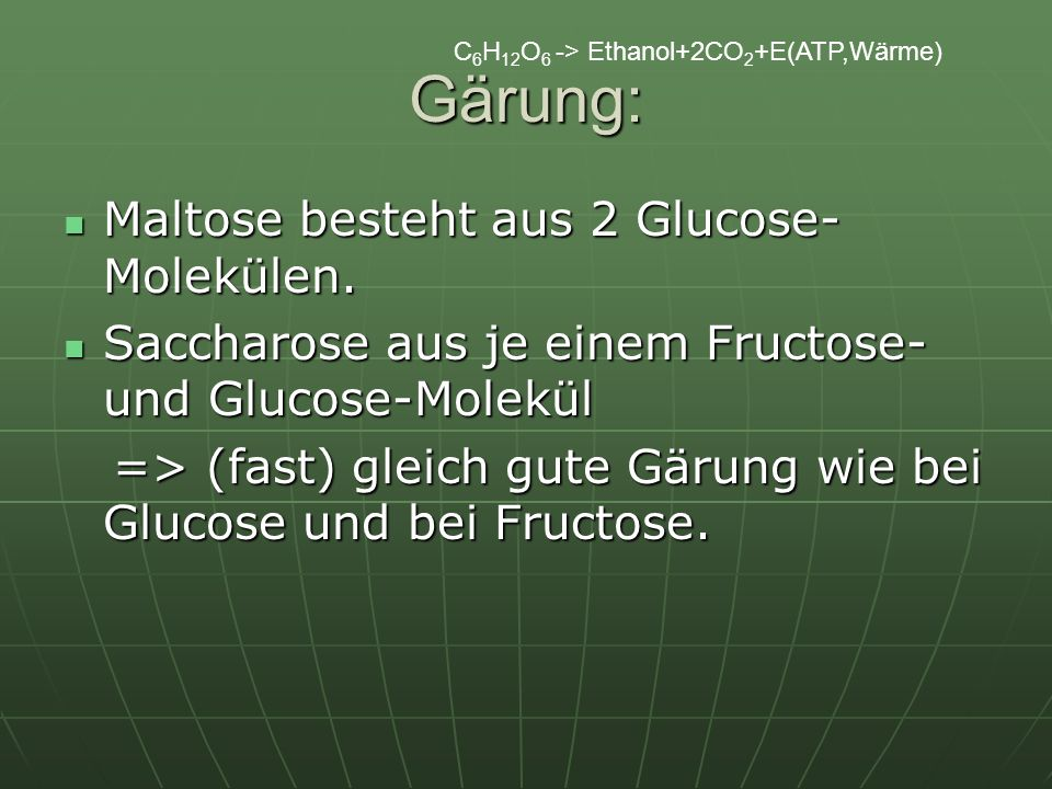 Gärung: Maltose besteht aus 2 Glucose-Molekülen.