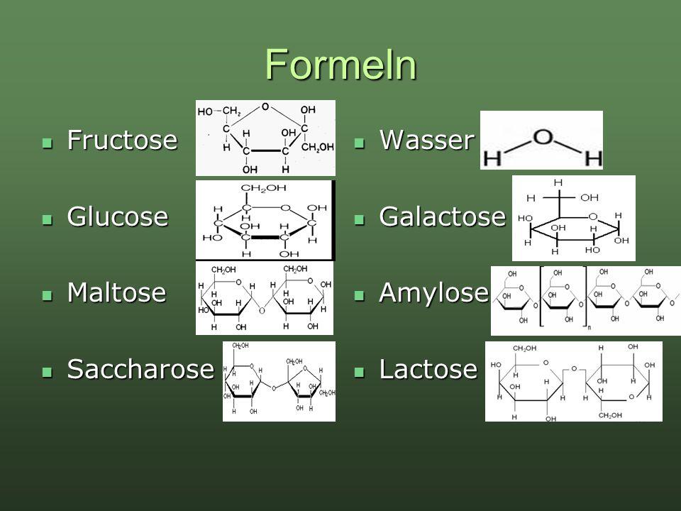 Formeln Fructose Glucose Maltose Saccharose Wasser Galactose Amylose