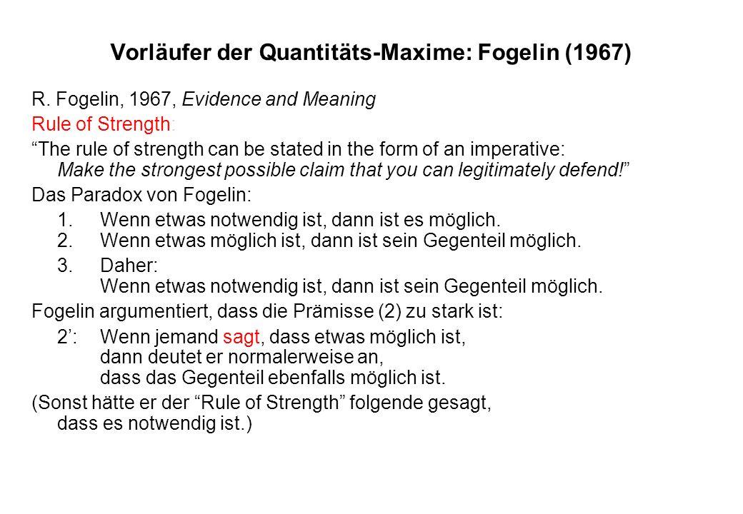 Vorläufer der Quantitäts-Maxime: Fogelin (1967)
