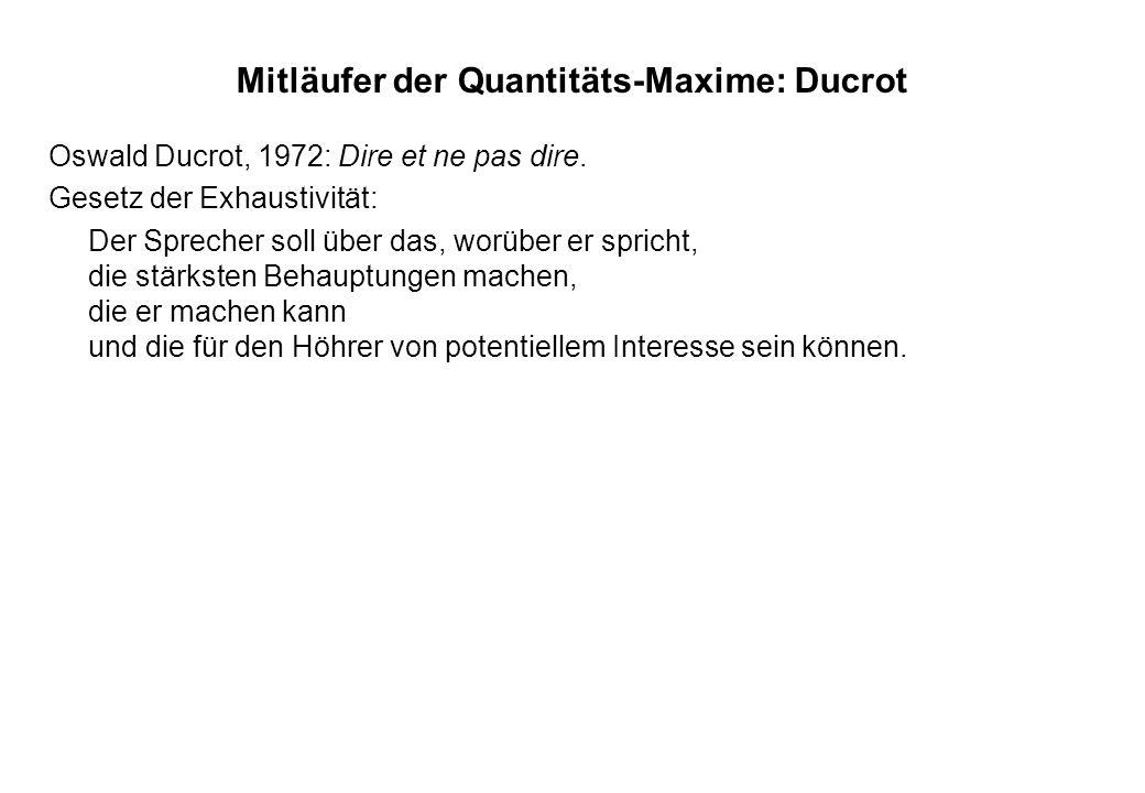 Mitläufer der Quantitäts-Maxime: Ducrot